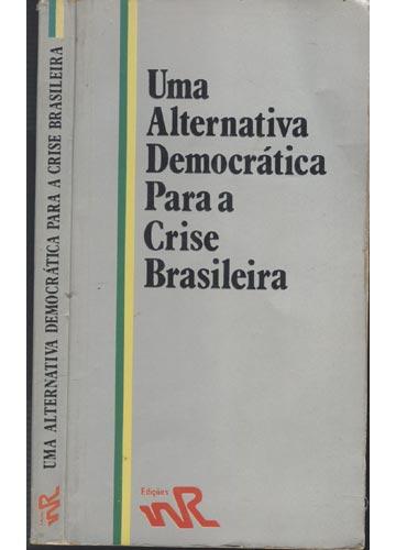 Uma Alternatica Democrática Para a Crise Brasileira