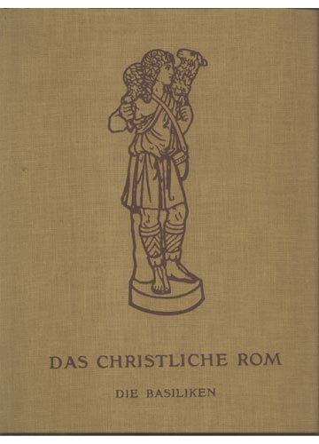 Das Christliche Rom - Die Basiliken