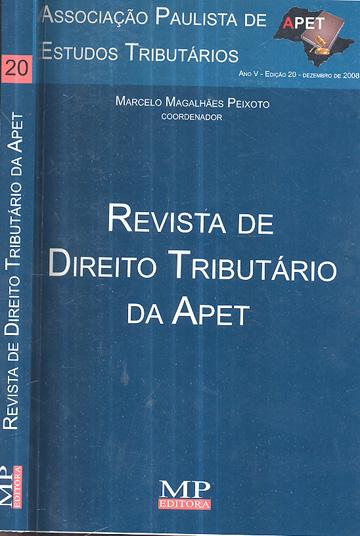Revista de Direito Tributário da Apet - Ano V - Nº.20 - Dezembro de 2008