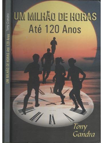 Um Milhão de Horas Até 120 Anos