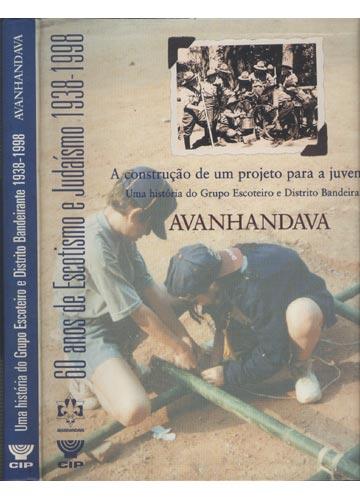 Uma História do Grupo Escoteiro e Distrito Bandeirante 1938-1998 - Avanhandava