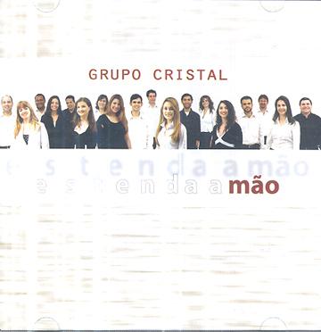 Grupo Cristal - Estenda a Mão *duplo*