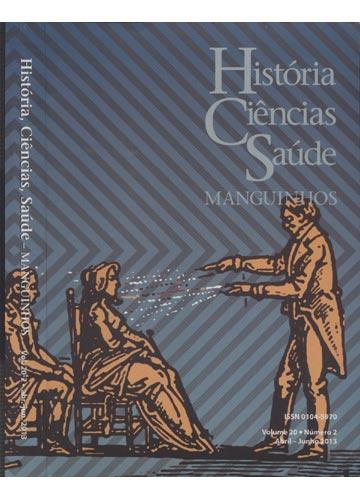 História Ciências Saúde - Manguinhos - Volume 20 - Nº.2 / Abril - Junho 2013