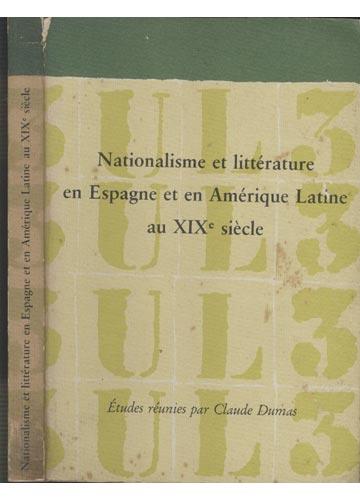 Nationalisme et Littérature en Espagne et en Amérique Latine au XIX Siécle