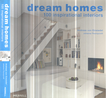 Dream Homes - 100 inspirational interiors
